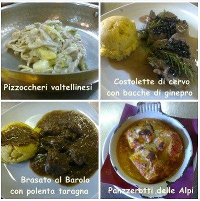 dei pizzoccheri,delle costolette di cervo con bacche di ginepro,del brasato al Barolo con polenta taragna e dei panzerotti delle Alpi