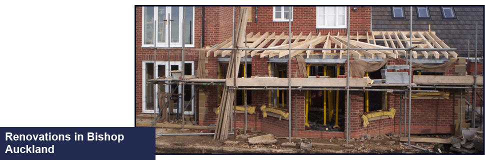 To renovate your home in Bishop Auckland call 01388 450 019