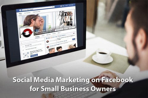 Social Media Marketing on Facebook for Small Business Owners