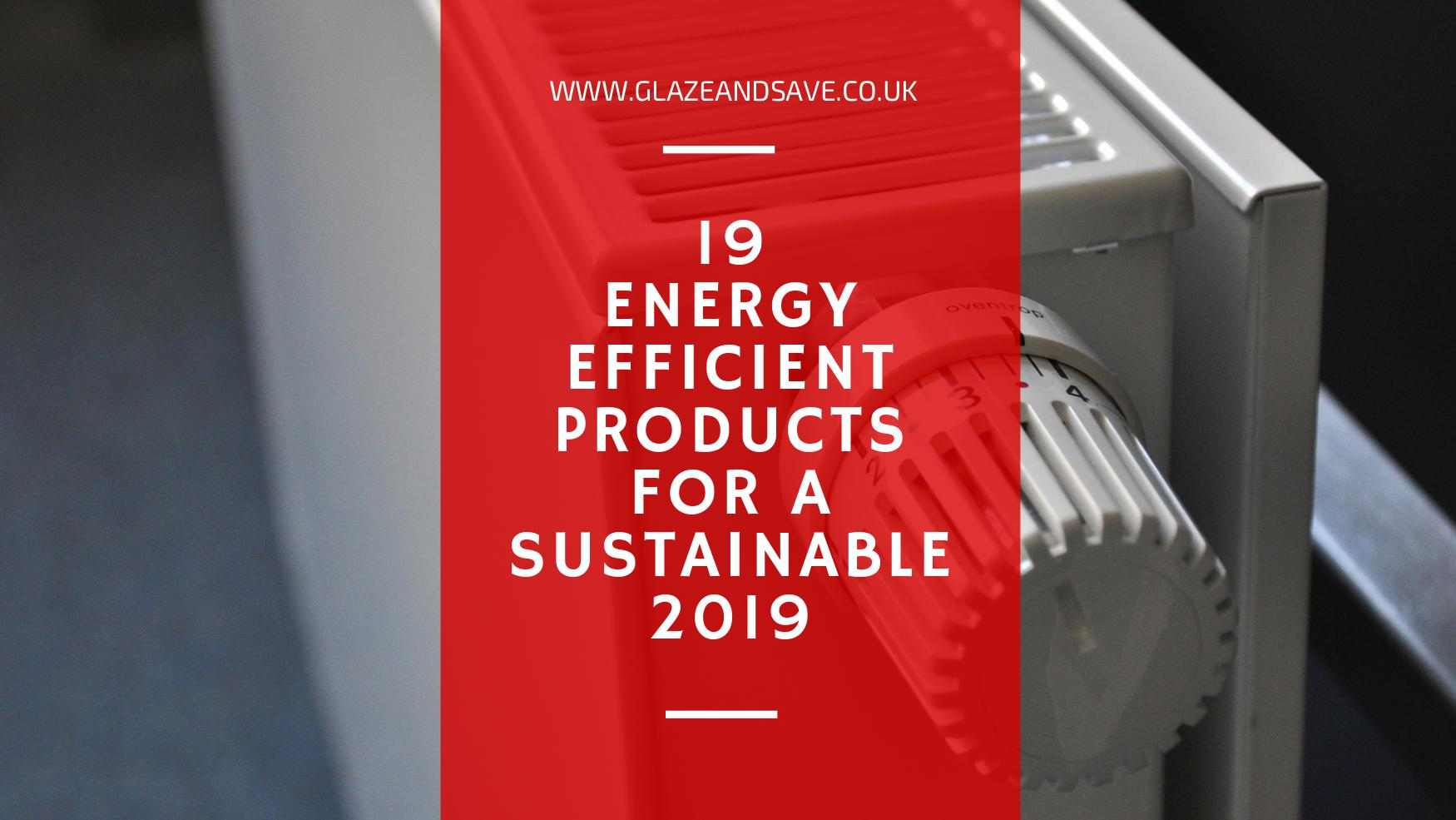 1b0a7c0fa 19 Energy Efficient Products for 2019 by Glaze & Save bespoke magnetic  secondary glazing and draught