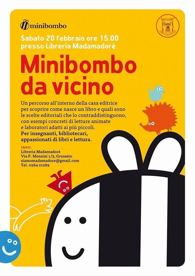 Minibombo da Vicino - Sabato 20 febbraio ore 15.00 presso libreria Madamadorè, Grosseto (GR)