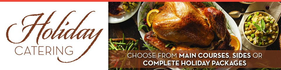 Holiday Catering - Choose from main courses, sides or complete holiday packages