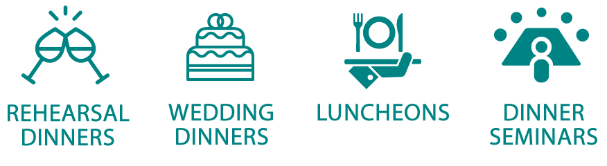 Rehearsal Dinners, Wedding Dinners, Luncheons, Dinner Seminars