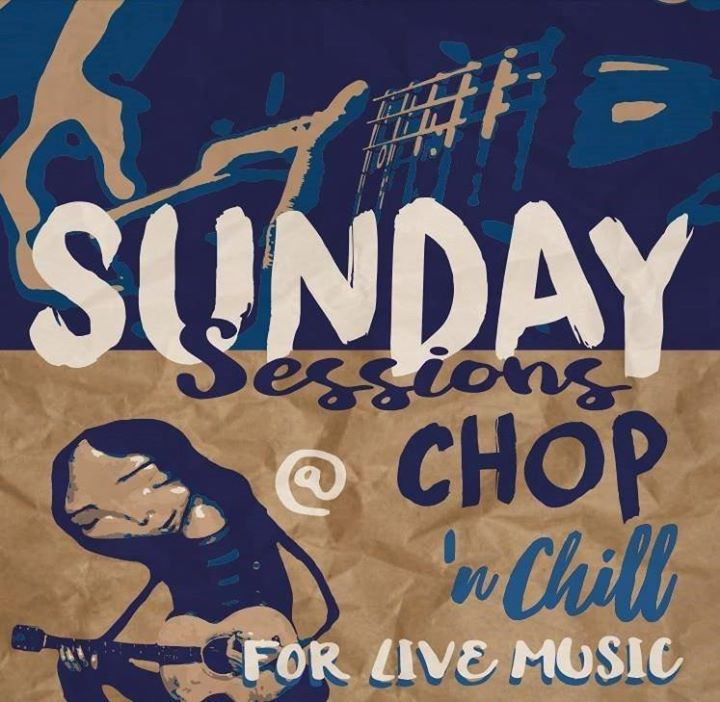 Chop N Chill SUNDAY Session Live Music