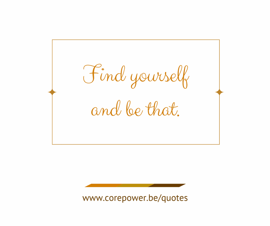 Corepower quotes  - Find yourself, and be that.