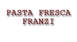 Pasta fresca Franzi