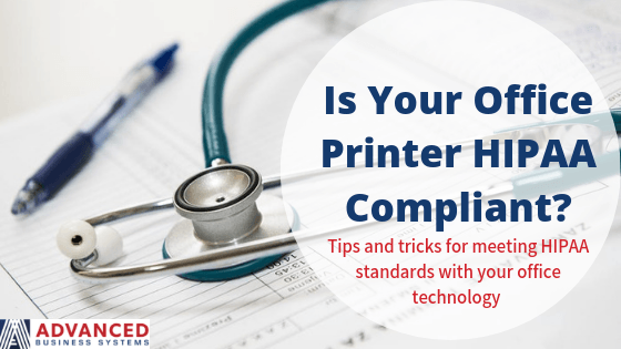 Is Your Office Printer HIPAA Compliant?