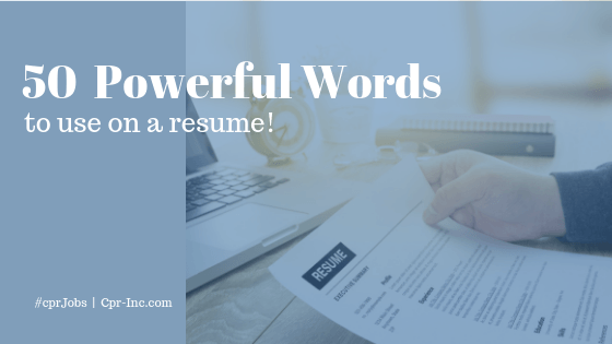 50 Powerful Words To Use On A Resume