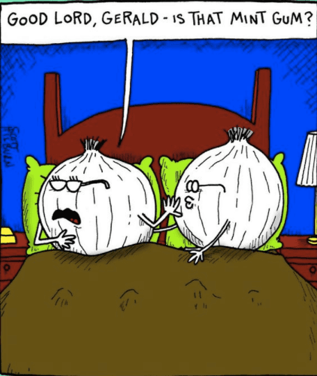 sunday funnies garlics complaining about mint breath Good Lord Gerald is that mint gum