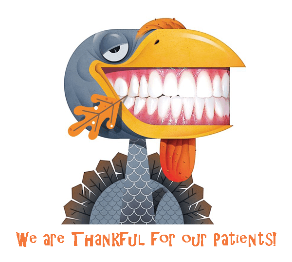 WE ARE THANKFUL FOR OUR PATIENTS HAPPY THANKSGIVING FAMILY DENTAL CENTRES SMILING TURKEY