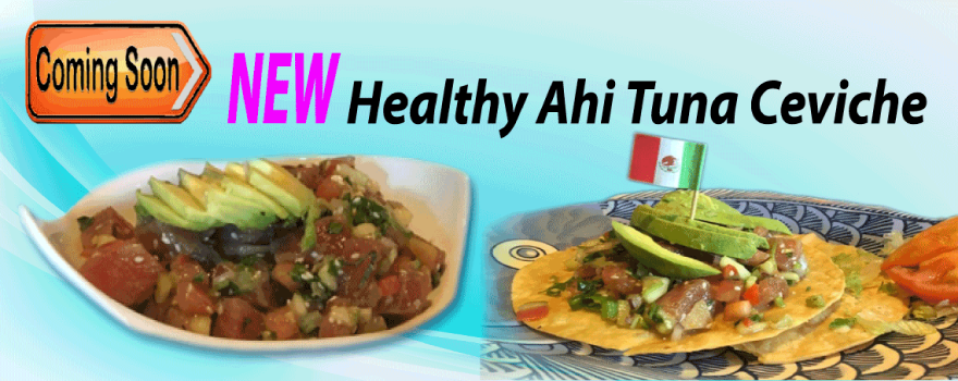 Healthy Ahi Tuna Ceiche Dishes are the best at Ricardo's Place SJC 92675