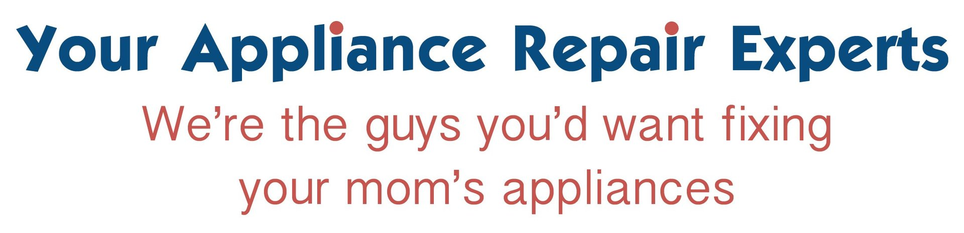 Your Appliance Experts., We're the appliance professional choice in Overland Park, Olathe and surrounding areas.
