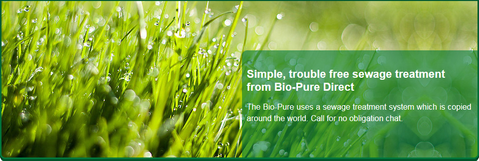 Benefit from the Bio-Pure Fit and Forget sewage system in Selby