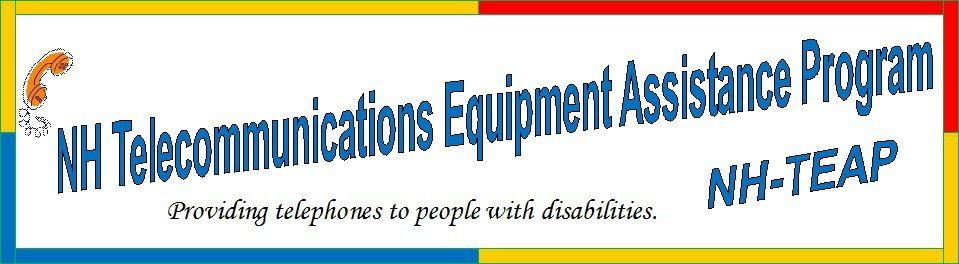 NH Telecommunications Equipment Assistance Program Providing Telephones to people with disabilities Banner
