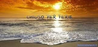CHIUSO PER FERIE