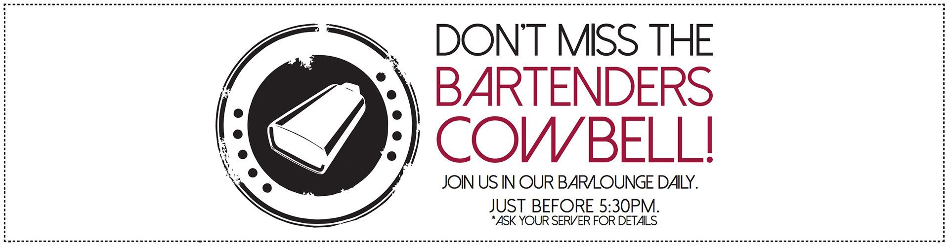 Don't miss the bartenders cowbell