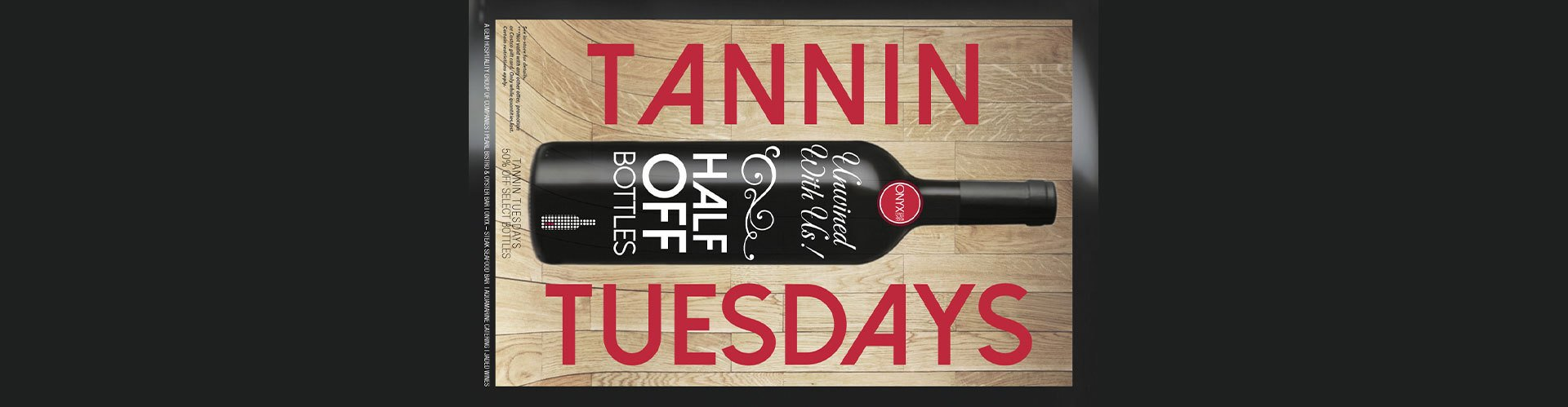 Tannin Tuesdays, half off bottles