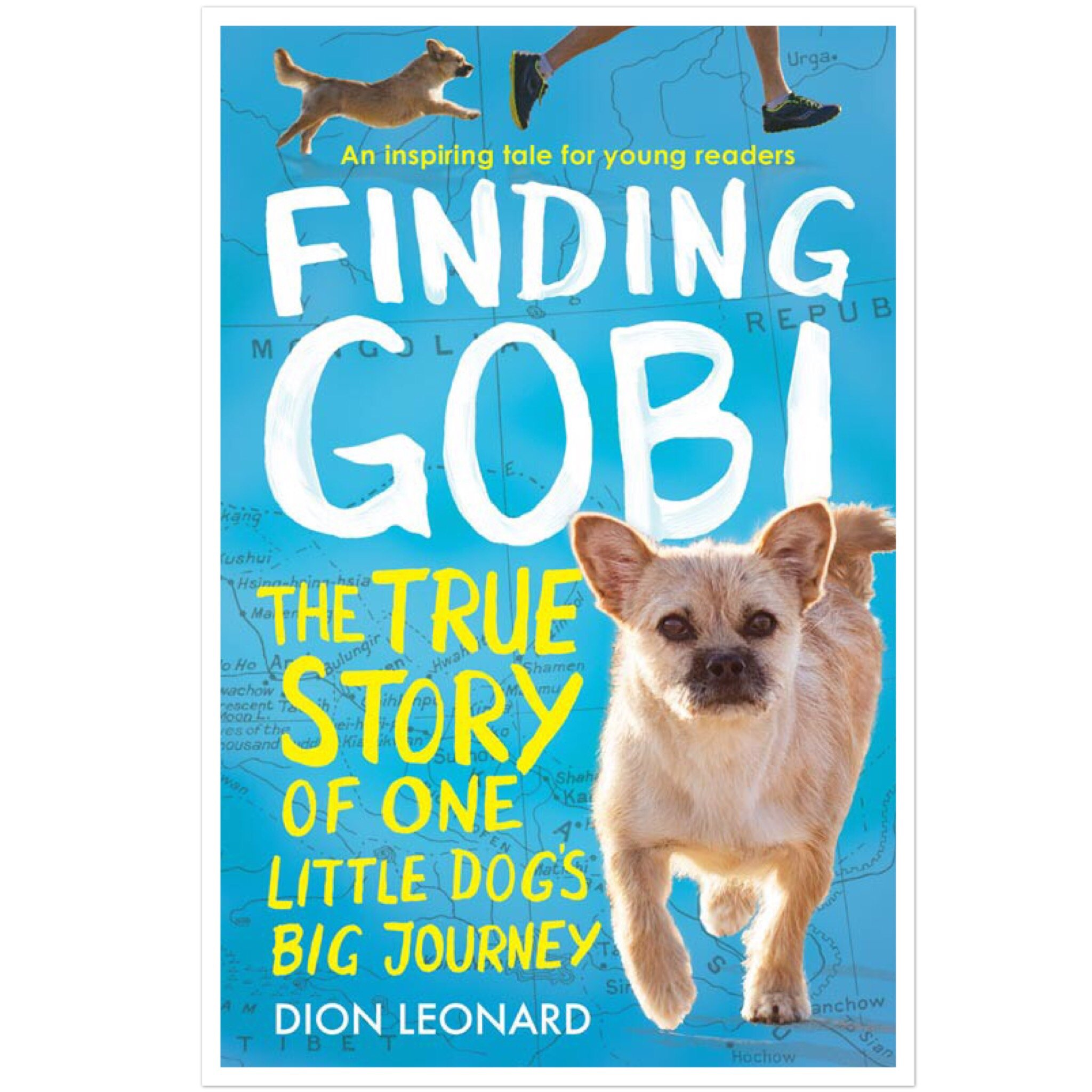 Finding Gobi Dion Leonard Young Readers Edition, The true story of one little dog's big journey, Dion Leonard, Tommy Nelson, W Publishing