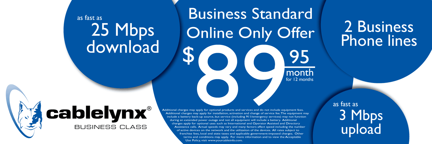 Cablelynx Business Class Online Only Offer - Just $89.95 per month for 2 phone lines and high speed internet!