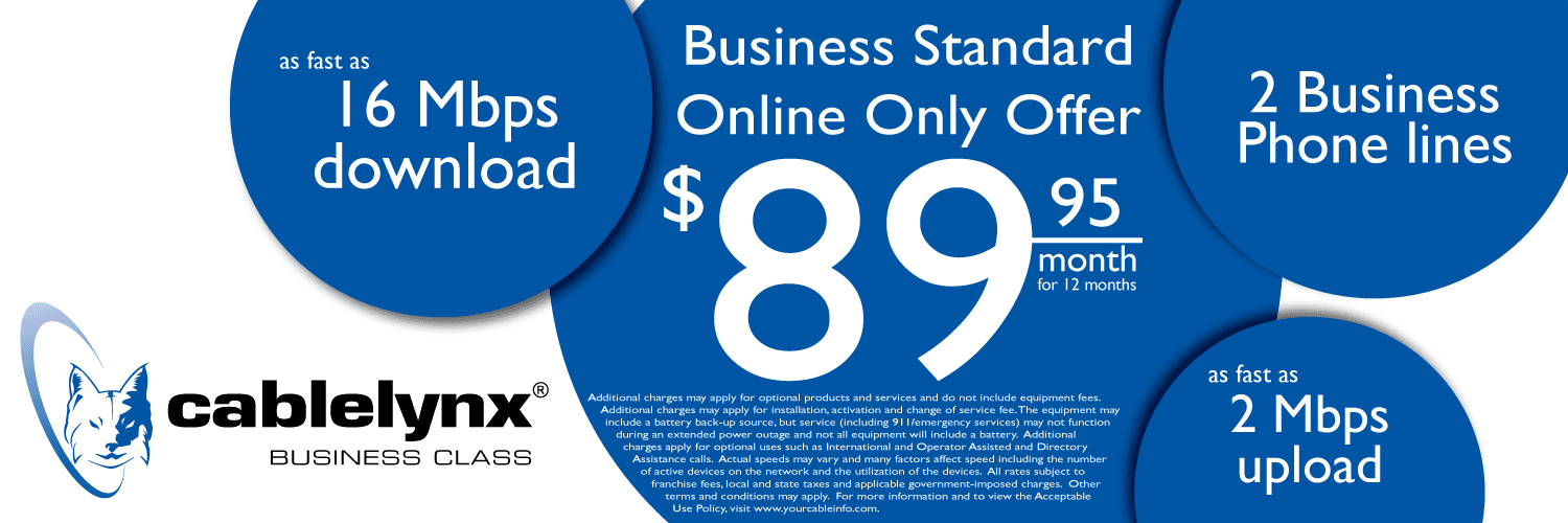 High-speed internet service and two business phone lines for $89.95 a month from Cablelynx Business Class