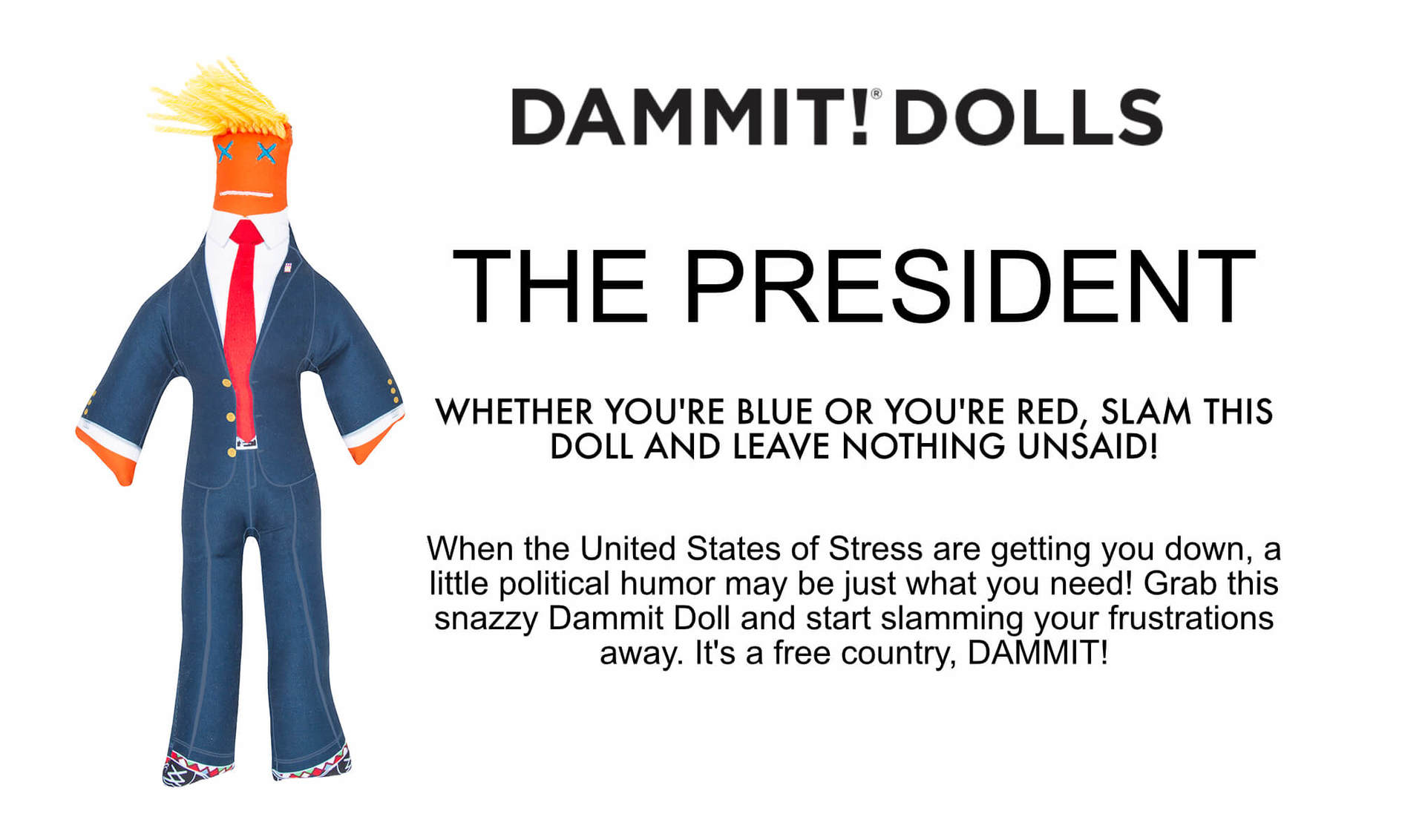 The Dammit President Doll Available to the Retailer from your TMA Sales Rep